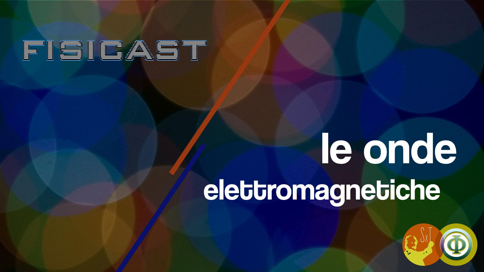 cover della puntata sulle onde elettromagnetiche